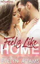 Feels Like Home: A Southerland Family Contemporary Romance by Evelyn Adams