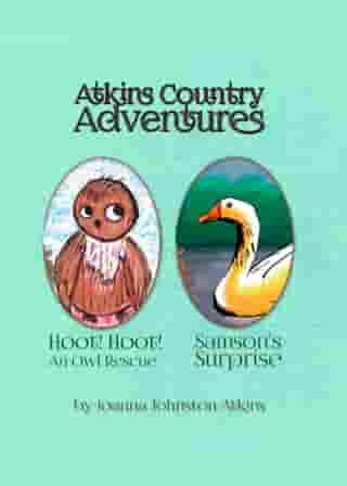 Atkins Country Adventures: Hoot! Hoot! An Owl Rescue & Samson's Surprise
