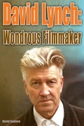 David Lynch: Wondrous Filmmaker 97a7bcc3-e145-411c-814e-3c1de6f31c04
