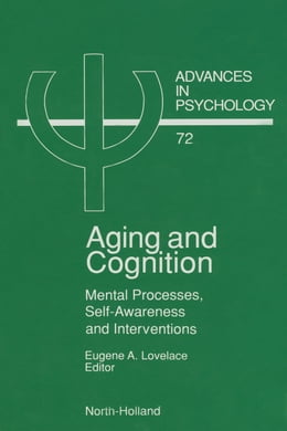 Book Aging and Cognition: Mental Processes, Self-Awareness and Interventions by Lovelace, E.A.