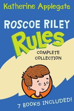 Book Roscoe Riley Rules Complete Collection: Never Glue Your Friends to Chairs, Never Swipe a Bully's… by Katherine Applegate