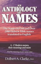 An Anthology of Names by Dolbert A. Clarke