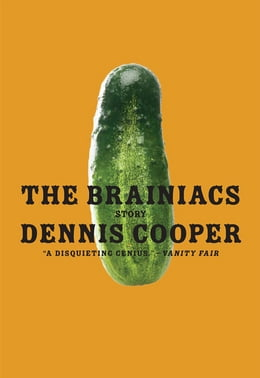 Book The Brainiacs by Dennis Cooper