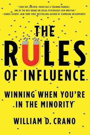 The Rules of Influence Winning When You're in the Minority