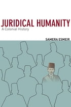 Juridical Humanity: A Colonial History by Samera Esmeir