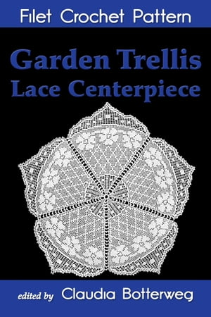 Garden Trellis Lace Centerpiece Filet Crochet Pattern Complete Instructions and Chart