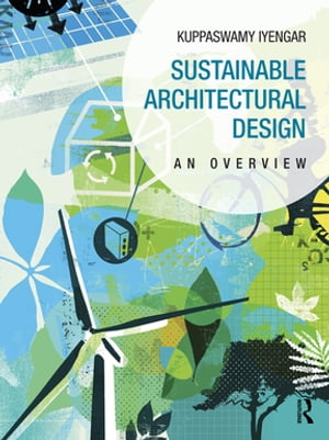 Sustainable Architectural Design: An Overview by Kuppaswamy Iyengar
