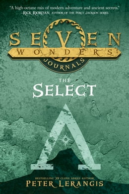 Book Seven Wonders Journals: The Select by Peter Lerangis