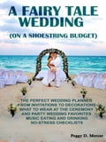 A Fairy Tale Wedding (On A Shoestring Budget)