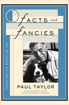 Facts and Fancies: Essays Written Mostly for Fun de Paul Taylor