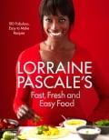 9780007489671 - Lorraine Pascale: Lorraine Pascale's Fast, Fresh and Easy Food - Buch