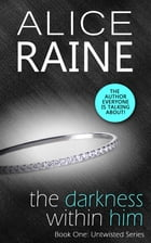 The Darkness Within Him by Alice Raine
