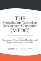 The Massachusetts Technology Development Corporation (MTDC): How the Massachusetts Venture Capital…