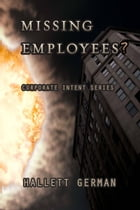 Missing Employees?: Corporate Intent Series by Hallett German