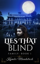 Lies that Blind: Family Book One by Kymbr Mundstock