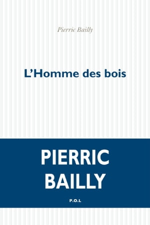 L'Homme des bois by Pierric Bailly