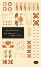 The Final Party & Other Stories: A trilingual edition in English, German and Indonesian by Monika Arnez