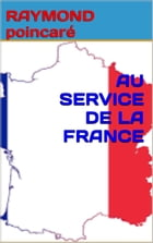 au service de la france by raymond poincaré