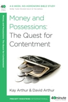 Money and Possessions: The Quest for Contentment by Kay Arthur