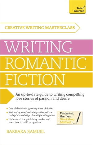 Masterclass: Writing Romantic Fiction: A modern guide to writing compelling love stories of passion and desire by Barbara Samuel