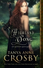 Highland Song by Tanya Anne Crosby