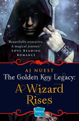 Book A Wizard Rises (The Golden Key Legacy, Book 3) by AJ Nuest