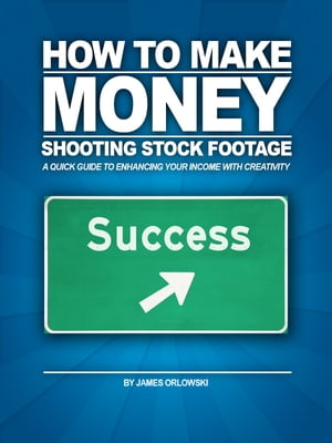 How to Make Money Shooting Stock Footage A Quick Guide to Enhancing Your Income with Creativity