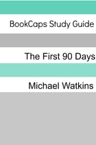 Study Guide: The First 90 Days by BookCaps