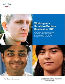 Book Working at a Small-to-Medium Business or ISP, CCNA Discovery Learning Guide by Allan Reid