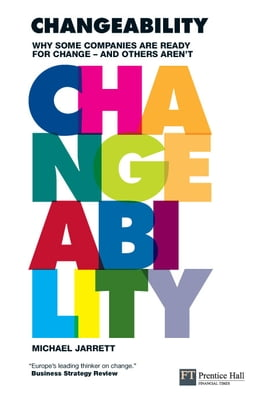 Book Changeability: Why some companies are ready for change - and others aren't by Michael Jarrett