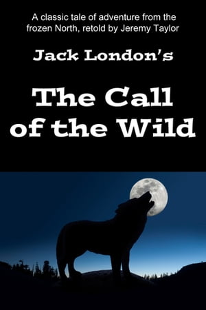 The Call Of The Wild by Jeremy Taylor