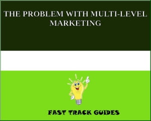 THE PROBLEM WITH MULTI-LEVEL MARKETING by Alexey