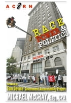 ACORN 8: Race, Power & Politics: Memoirs of an ACORN Whistleblower