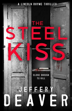 The Steel Kiss Lincoln Rhyme Book 12