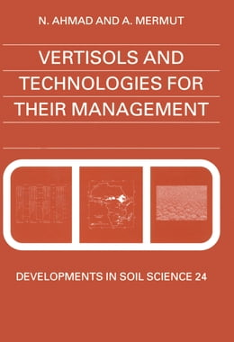 Book Vertisols and Technologies for their Management by Ahmad, N.