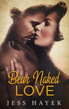 Bear Naked Love