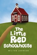 The Little Red Schoolhouse f09f9ae2-44d8-4f55-922a-1959ab65d474
