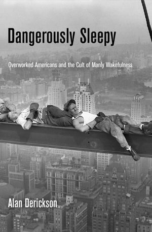 Dangerously Sleepy Overworked Americans and the Cult of Manly Wakefulness