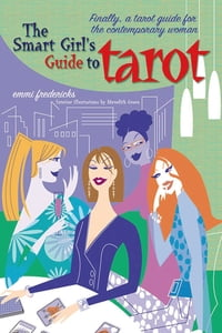 The Smart Girl's Guide to Tarot: A Tarot Guide for the Contemporary Woman