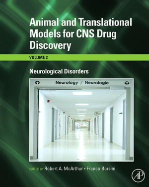 Animal and Translational Models for CNS Drug Discovery: Neurological Disorders