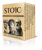 Stoic Six Pack 2: Consolations From A Stoic, Musonius Rufus and More by Seneca