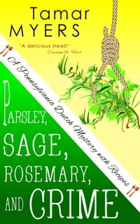 Parsley, Sage, Rosemary and Crime: PennDutch Mysteries #2