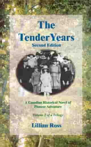 The Tender Years: A Canadian Historical Novel of Pioneer Adventure by Lillian  Ross