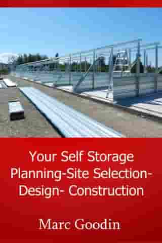 Your Self Storage Planning-Site Selection-Design-Construction