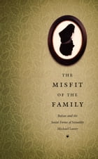 The Misfit of the Family: Balzac and the Social Forms of Sexuality