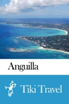 Anguilla Travel Guide - Tiki Travel by Tiki Travel