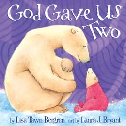 Book God Gave Us Two by Lisa Tawn Bergren