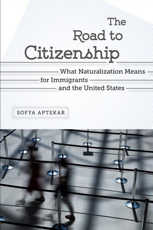 The Road to Citizenship What Naturalization Means for Immigrants and the United States