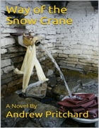 Way of the Snow Crane by Andrew Pritchard