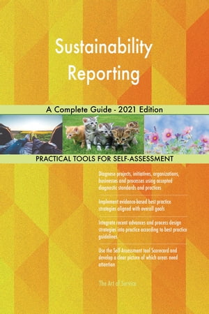 Sustainability Reporting A Complete Guide - 2021 Edition by Gerardus Blokdyk